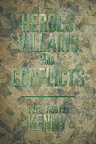 Heroes, Villains, and Conflicts