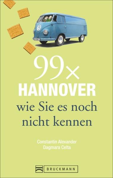 99 x Hannover wie Sie es noch nicht kennen Constantin Alexander
