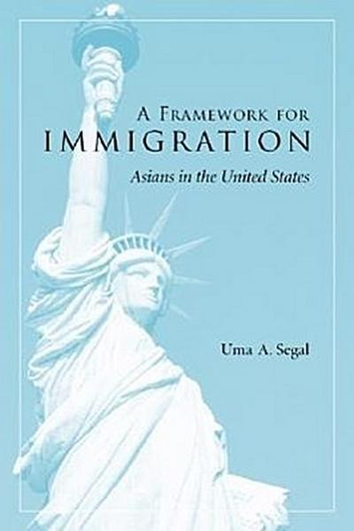 A Framework for Immigration: Applications to Asians in the United States