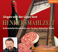 Henkersmahlzeit   ; 3 CDs, ca. 190 Minuten Laufzeit.; Sprecher: Lippe, Jürgen von der; Deutsch; Audio-CD