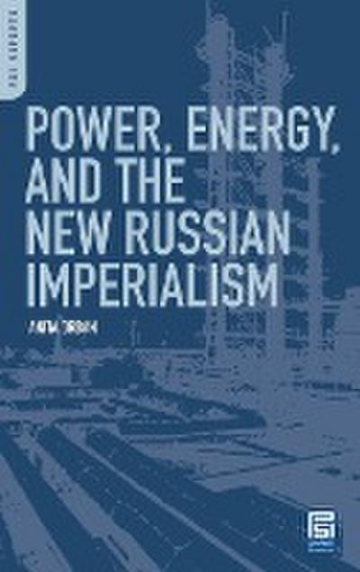 Power, Energy, and the New Russian Imperialism