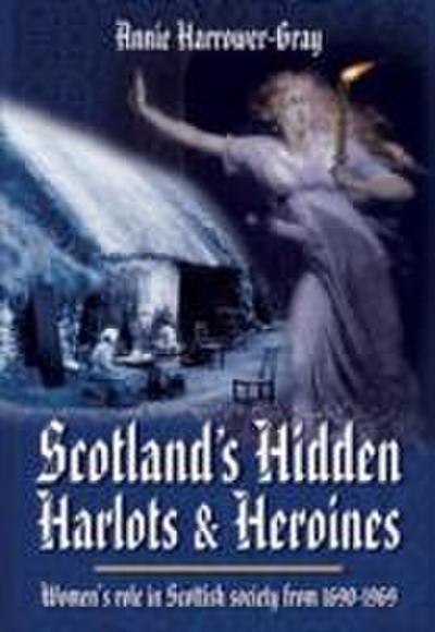 Scotland's Hidden Harlots and Heroines