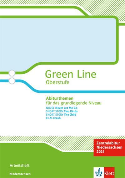 Green Line Oberstufe. Abiturthemen für das grundlegende Niveau. Arbeitsheft Klassen 11/12. Zentralabitur Niedersachsen 2021