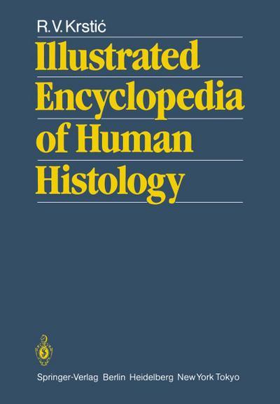 Illustrated Encyclopedia of Human Histology