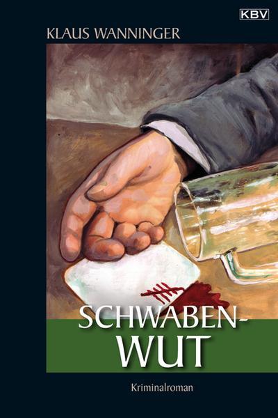 KBV Taschenbücher, Bd.81, Schwaben-Wut