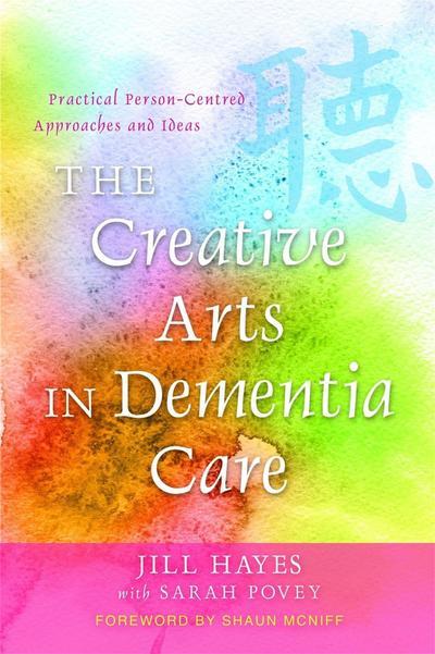 Creative Arts in Dementia Care