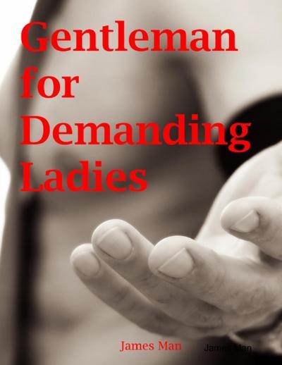 Gentleman for Demanding Ladies