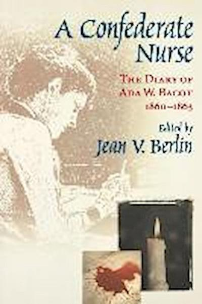 Confederate Nurse: The Diary of ADA W. Bacot, 1860-1863
