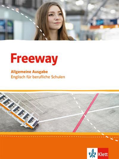 Freeway Allgemeine Ausgabe 2016. Schülerbuch. Englisch für berufliche Schulen