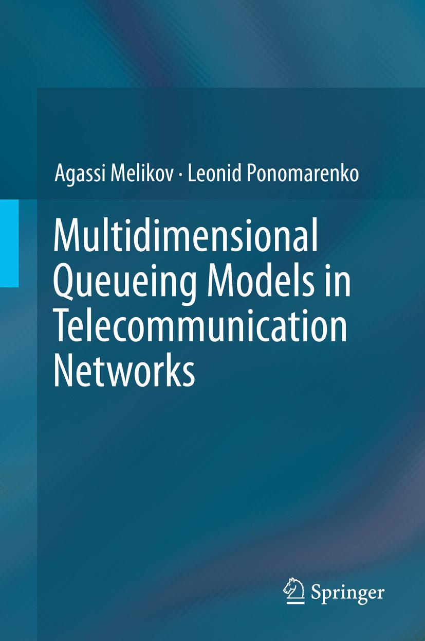 Multidimensional Queueing Models in Telecommunication Networks Agassi Melik ...