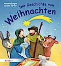 Die Geschichte von Weihnachten; Ill. v. Görtler, Carolin; Deutsch; durchgehend vierfarbig illustriert; Keine Altersbeschränkung