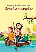 Das neue Geschichtenbuch zur Erstkommunion   ; Ill. v. Dinter, Isabelle /Umschlaggest. v. Dinter, Isabelle; Deutsch; , mit farbigen Illustrationen