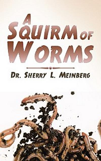 A Squirm of Worms