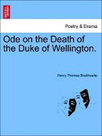 Ode on the Death of the Duke of Wellington.