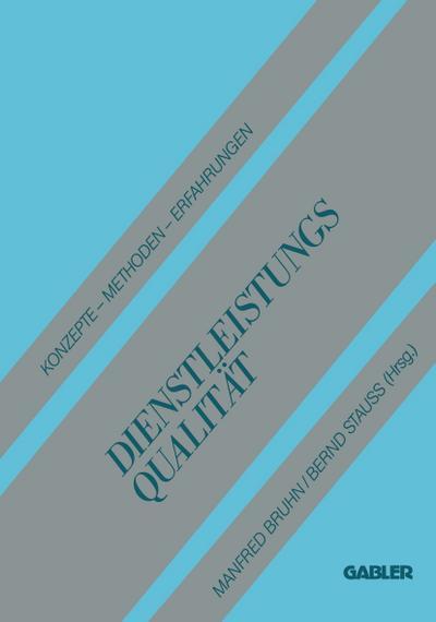 Dienstleistungsqualität: Konzepte - Methoden - Erfahrungen - Gabler Verlag - Taschenbuch, , Manfred Bruhn Bernd Stauss, Konzepte - Methoden - Erfahrungen, Konzepte - Methoden - Erfahrungen