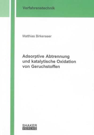 Adsorptive Abtrennung und katalytische Oxidation von Geruchstoffen