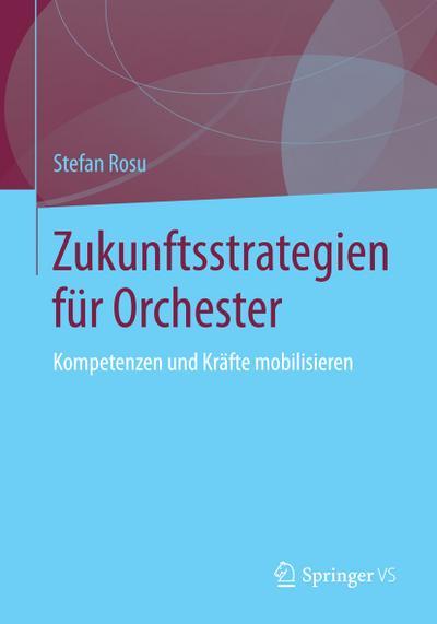 Zukunftsstrategien für  Orchester