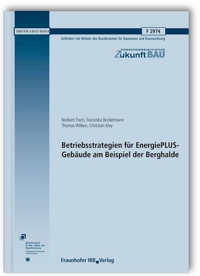 Betriebsstrategien für EnergiePLUS-Gebäude am Beispiel der Berghalde.