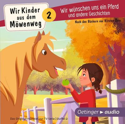 Wir Kinder aus dem Möwenweg - Wir wünschen uns ein Pferd und andere Geschichten (CD); Das Original-Hörspiel zur TV-Serie, ca. 70 min.; Deutsch