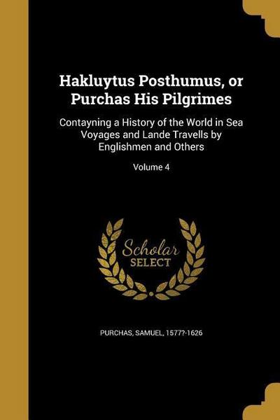 HAKLUYTUS POSTHUMUS OR PURCHAS