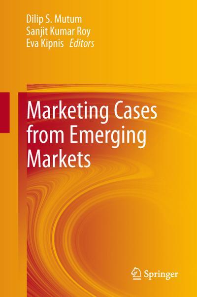 Marketing Cases from Emerging Markets - Springer - Gebundene Ausgabe, Englisch, Dilip S. Mutum, ,