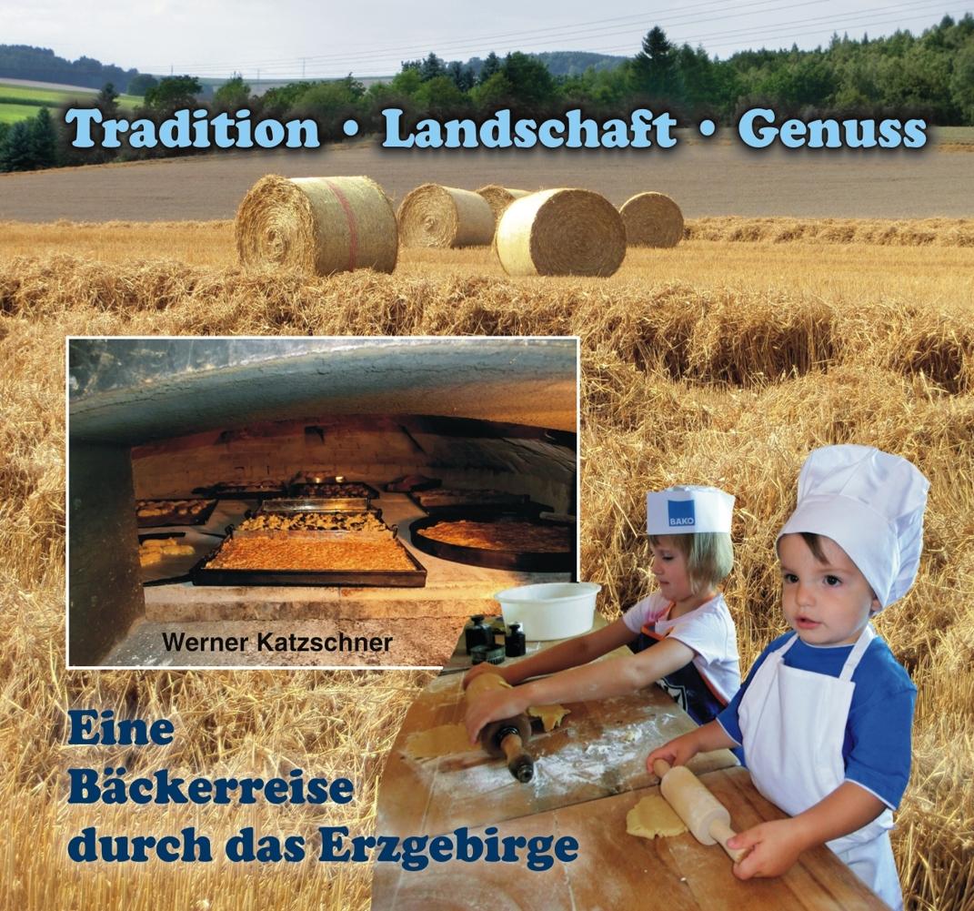 Eine Bäckerreise durch das Erzgebirge, Werner Katzschner