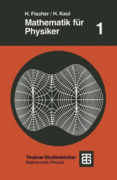 Mathematik für Physiker: Grundkurs (Teubner Studienbücher Physik)