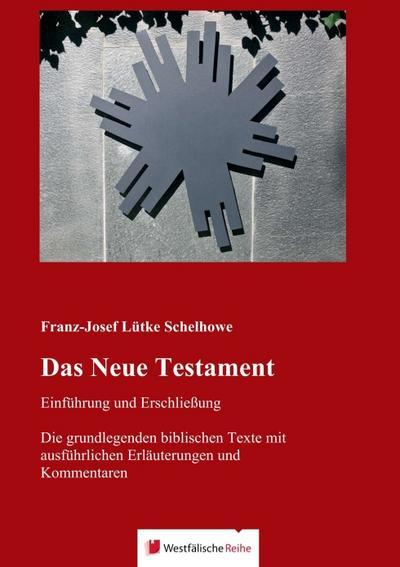Das Neue Testament - Einführung und Erschließung