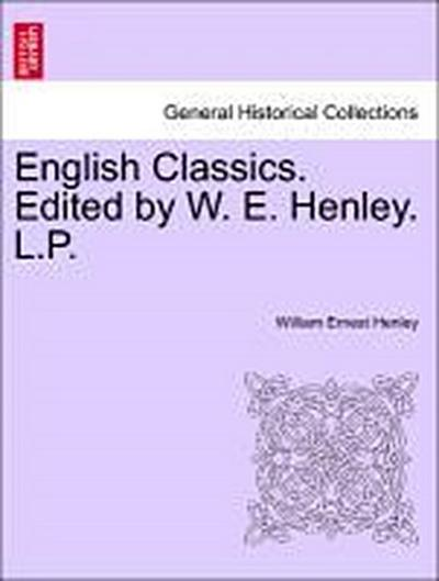 English Classics. Edited by W. E. Henley. L.P. Vol. II