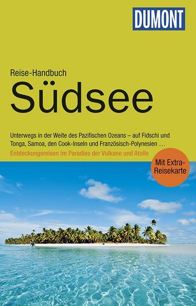 DuMont Reise-Handbuch Reiseführer Südsee; mit Extra-Reisekarte; DuMont Reise-Handbuch; Deutsch; 130 Illustr.