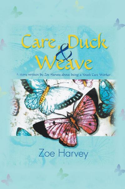Care, Duck & Weave