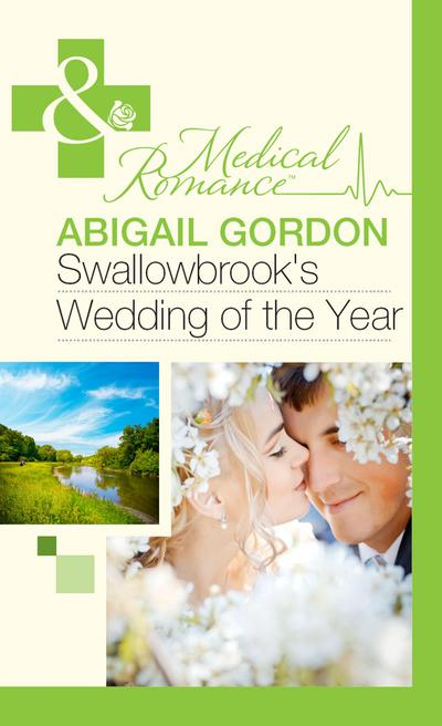 Swallowbrook's Wedding Of The Year (Mills & Boon Medical)