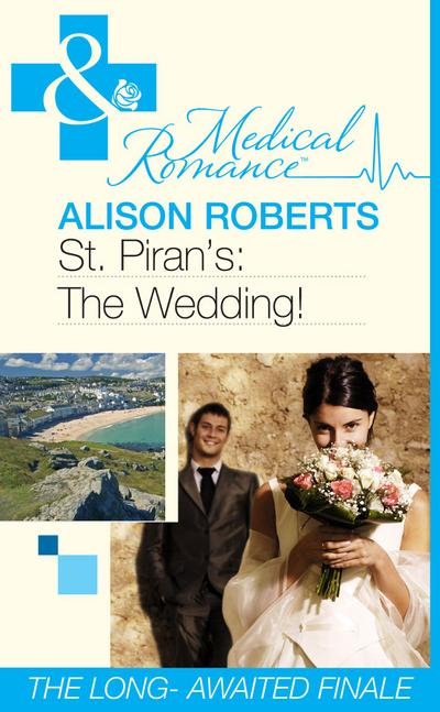 St Piran's: The Wedding! (Mills & Boon Medical) (St Piran's Hospital, Book 9)