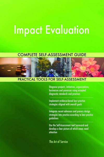 Impact Evaluation Complete Self-Assessment Guide