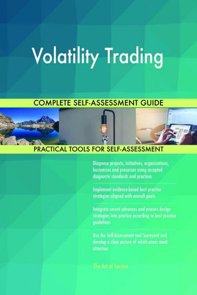 Volatility Trading Complete Self-Assessment Guide