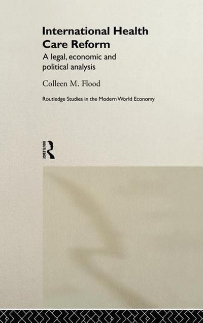 International Health Care Reform: A Legal, Economic and Political Analysis