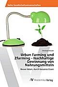 Urban Farming und Zfarming - Nachhaltige Gewinnung von Nahrungsmitteln