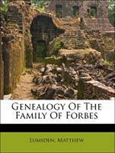 Genealogy Of The Family Of Forbes