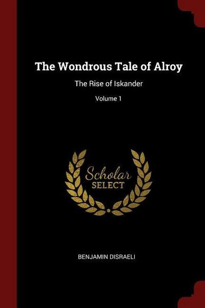 The Wondrous Tale of Alroy: The Rise of Iskander; Volume 1