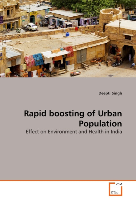 Rapid boosting of Urban Population - Deepti Singh -  9783639371864