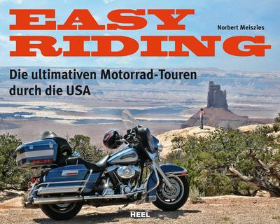 Easy Riding – Die ultimativen Motorrad-Touren durch die USA