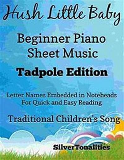 Hush Little Baby Beginner Piano Sheet Music Tadpole Edition