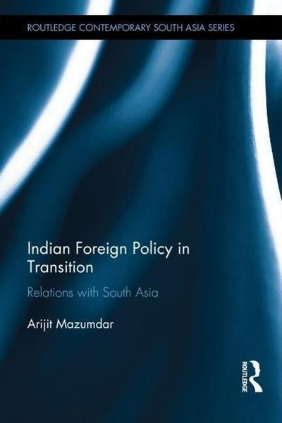 Indian Foreign Policy in Transition: Relations with South Asia