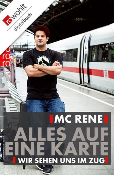 MC Rene. Alles auf eine Karte