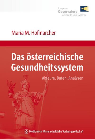 Das österreichische Gesundheitssystem: Akteure, Daten, Analysen
