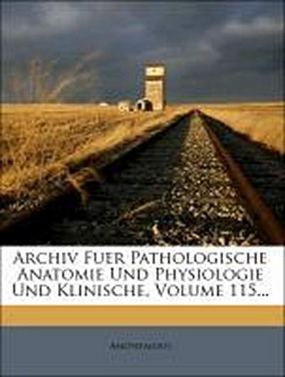 Archiv für pathologische Anatomie und Physiologie und klinische Medicin.