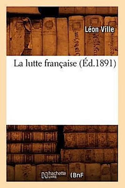 La Lutte Française (Éd.1891)