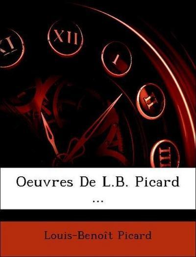 Oeuvres De L.B. Picard ...