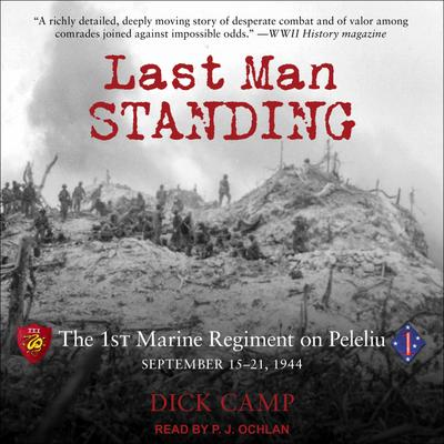 Last Man Standing: The 1st Marine Regiment on Peleliu, September 15-21, 1944