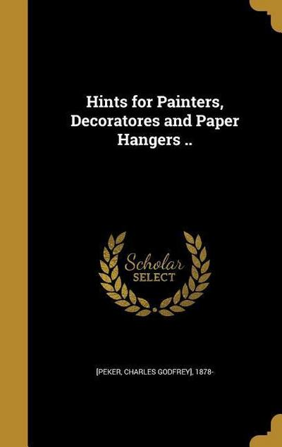 HINTS FOR PAINTERS DECORATORES